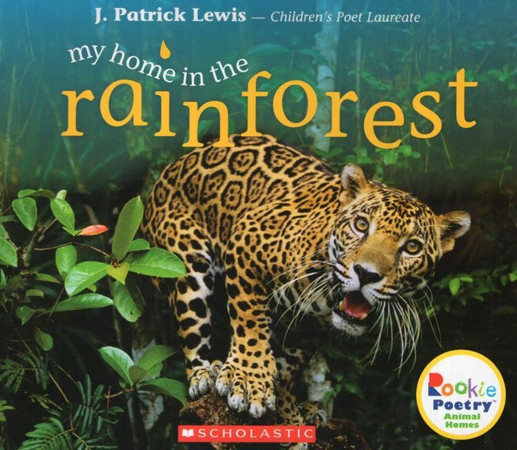 My Home in the Rainforest ( Rookie Poetry: Animal Homes )