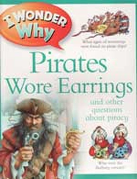 I Wonder Why Pirates Wore Earrings And Other Questions about Piracy (Paperback)
