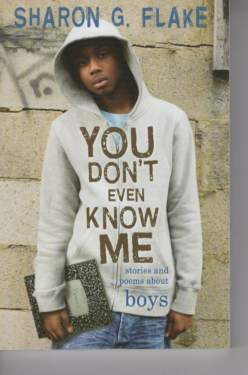 you dont even know me by The paperback of the you don't even know me: stories and poems about boys by sharon flake at barnes & noble free shipping on $25 or more.