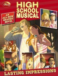 High School Musical: Lasting Impressions ( Graphic Novel )