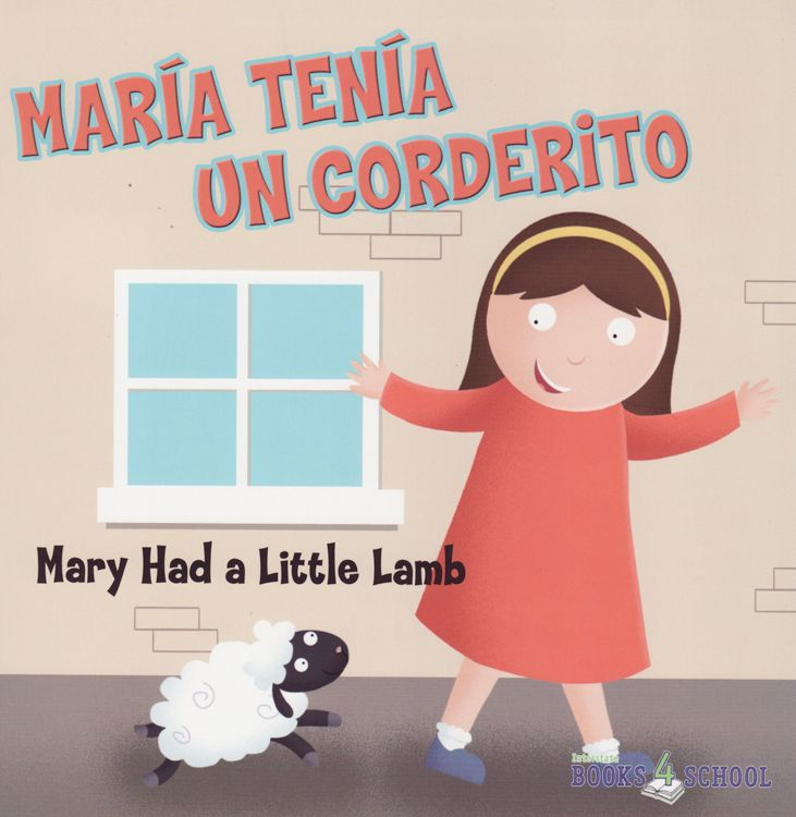 Mary Had a Little Lamb / Maria Tenia un Corderito ( Books4School Nursery Rhymes Bilingual )
