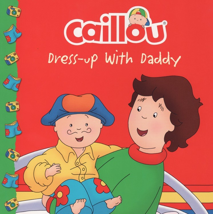 Caillou: Dress Up with Daddy ( Caillou Clubhouse ) (8x8)