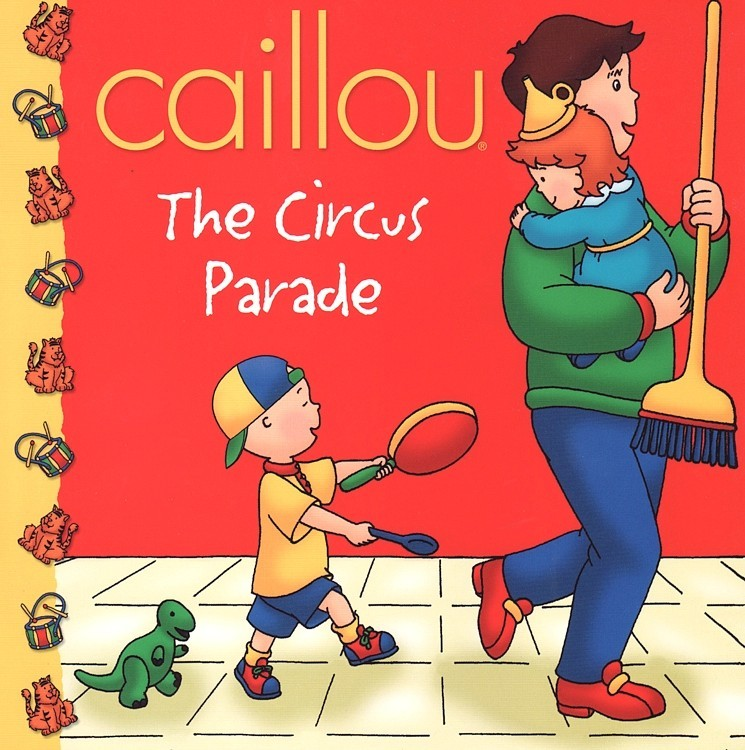 Caillou: The Circus Parade ( Caillou Clubhouse ) (8x8)