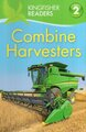 Combine Harvesters ( Kingfisher Readers Level 2 )