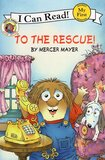To the Rescue ( Little Critter ) ( My First I Can Read Level Pre-1 )