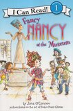 Fancy Nancy at the Museum ( I Can Read Book Level 1 )