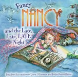 Fancy Nancy and the Late Late Late Night (8x8)