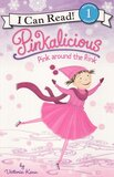 Pinkalicious Pink Around the Rink ( I Can Read Book Level 1 )