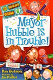 Mayor Hubble Is in Trouble ( My Weirder School #06 )