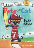 Pete the Cat Play Ball ( I Can Read Book: My First Shared Reading )
