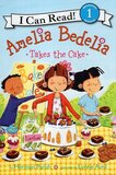 Amelia Bedelia Takes the Cake ( I Can Read Book Level 1 )