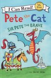 Pete the Cat: Sir Pete the Brave ( I Can Read: My First Shared Reading )
