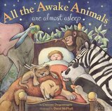 All the Awake Animals Are Almost Asleep (Board Book)