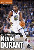 On the Court With Kevin Durant ( On the Court With... )