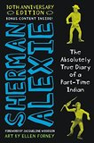 The Absolutely True Diary of a Part-Time Indian 10th Anniversary Edition ( Hardcover)
