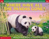 Where Have All the Pandas Gone: Questions and Answers about Endangered Species ( Scholastic Question and Answer Series )