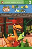 Ride with Buddy ( Dinosaur Train ) ( Penguin Young Readers Level 2 )