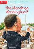 What Was the March on Washington ( What Was... )