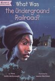 What Was the Underground Railroad? ( What Was... )
