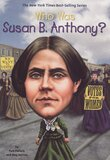Who Was Susan B Anthony? ( Who Was...? )