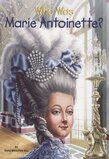 Who Was Marie Antoinette? ( Who Was...? )