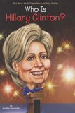 Who Is Hillary Clinton? ( Who Was...? )