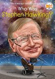 Who Was Stephen Hawking? ( Who Was? )