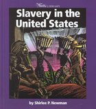 Slavery in the United States ( Watts Library ) (Hardcover)
