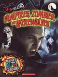 Vampires Zombies and Werewolves [With 3 D Glasses] ( 3 D Chillers )