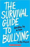 Survival Guide to Bullying: Written by a Teen