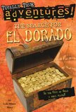 Search for El Dorado: Is the City of Gold a Real Place? ( Totally True Adventures )