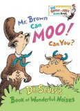 Mr Brown Can Moo! Can You?: Dr Seuss's Book of Wonderful Noises ( Bright and Early Board Books )