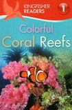 Colorful Coral Reefs ( Kingfisher Readers Level 1 ) (Paperback)