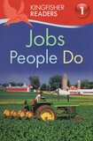 Jobs People Do ( Kingfisher Readers Level 1 )