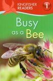 Busy as a Bee ( Kingfisher Readers Level 1 ) (Paperback)