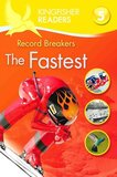 Record Breakers: The Fastest ( Kingfisher Readers Level 5 )