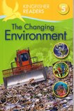 Changing Environment ( Kingfisher Readers Level 5 )