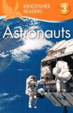 Astronauts ( Kingfisher Readers Level 3 )