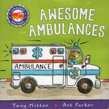 Awesome Ambulances ( Amazing Machines Board Book )
