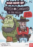 Trolls vs Cowboys in the Arctic ( Mega Mash Up #06 ) (Graphic)