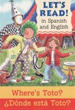 Where's Toto / Donde Esta Toto ( Let's Read in Spanish and English )