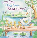 Love You Hug You Read to You! (Board Book)