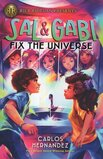 Sal and Gabi Fix the Universe ( Sal and Gabi Novel #02 ) (Hardcover)