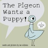 Pigeon Wants a Puppy! ( Pigeon Books ) (Paperback)