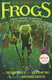 Army of Frogs: Frogs Versus Scorpions ( Kulipari Novels #01 )