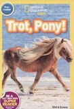 Trot Pony! ( National Geographic Readers: Level Pre1 )