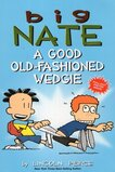 Big Nate A Good Old Fashioned Wedgie ( Big Nate Comic Compiliations )
