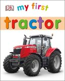 My First Tractor ( My First [DK] ) (Board Book)