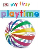 My First Playtime ( My First [DK] ) (Board Book)