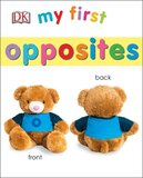 My First Opposites ( My First [DK] ) (Board Book)